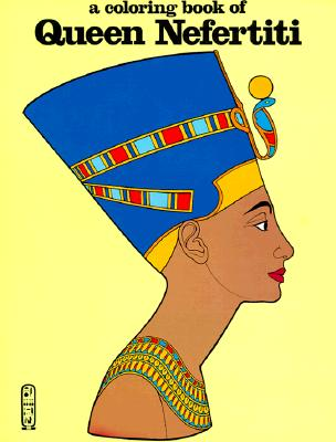 A Coloring Book of Queen Nefertiti By Bellerophon Books